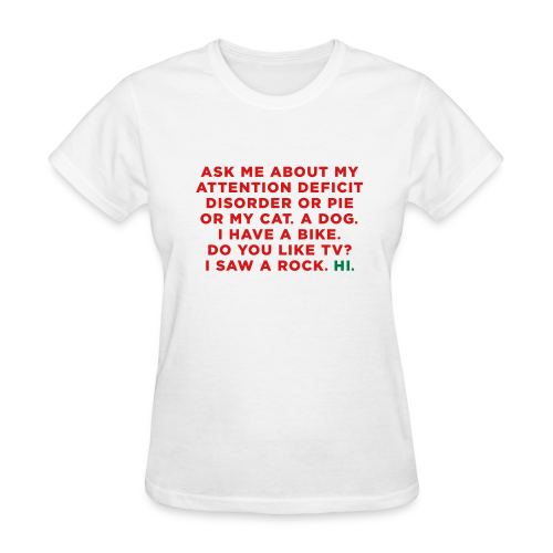 Funny ADHD Quote / Saying - Women's T-Shirt