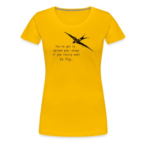 Spread your wings - Women's Premium T-Shirt