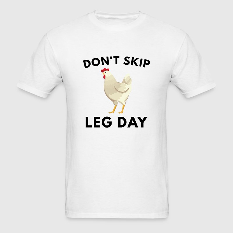 Don't Skip Leg Day - Men's T-Shirt