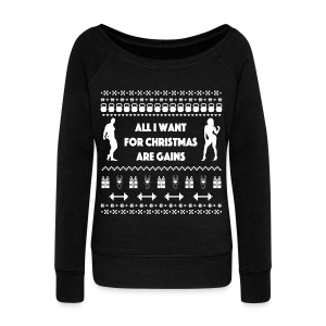 All I Want For Christmas Are Gain Funny Ugly Sweater - Women's Wideneck Sweatshirt