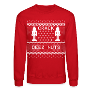 Long Sleeve Shirts ~ Crewneck Sweatshirt ~ Crack Deez Nuts Ugly Sweater