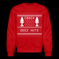 Long Sleeve Shirts ~ Crewneck Sweatshirt ~ Crack Deez Nuts Ugly Sweater