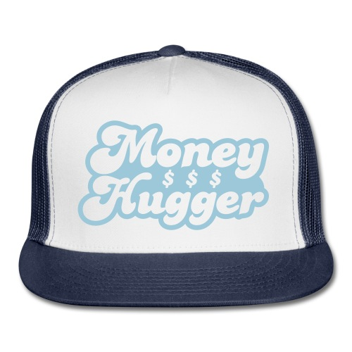 Money Hugger - Trucker Cap