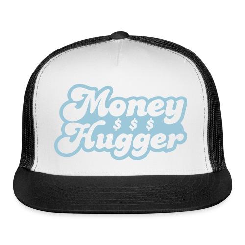 Money Hugger - Trucker Cap