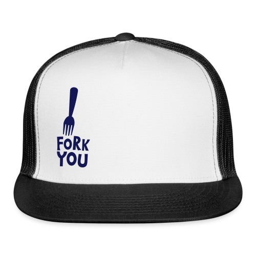 Fork you - Trucker Cap