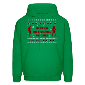 All I Want For Christmas Are Gain Ugly Sweater - Men's Hoodie
