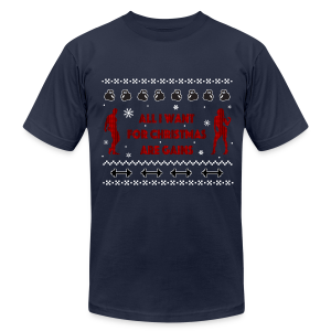 All I Want For Christmas Are Gain Ugly Sweater - Men's T-Shirt by American Apparel