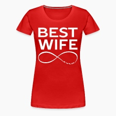BEST WIFE EVER Women's T-Shirts