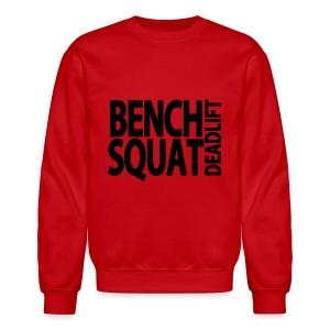 Bench Squat Deadlift Sweatshirt - Crewneck Sweatshirt