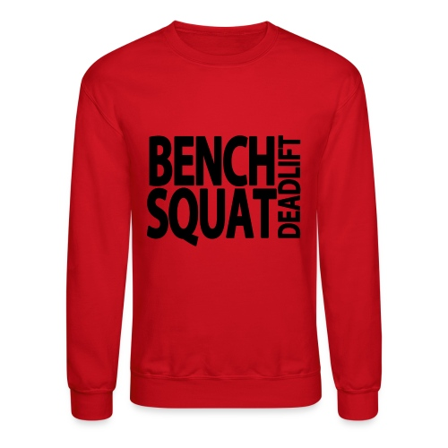 Bench Squat Deadlift Sweatshirt - Crewneck Sweatshirt