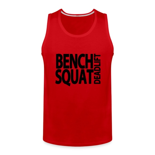 Bench Squat Deadlift Tank - Men's Premium Tank