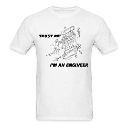 TRUST ME I'M AN ENGINEER 1 - Men's T-Shirt