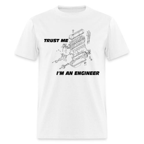 TRUST ME I'M AN ENGINEER 1 - Men's T-Shirt