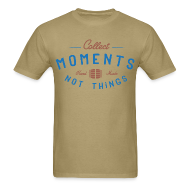 T-Shirts ~ Men's T-Shirt ~ Collect Moments Not Things