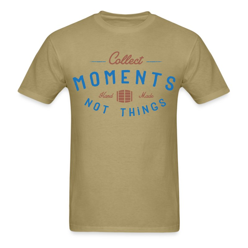 Collect Moments Not Things - Men's T-Shirt