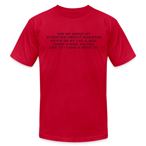 Ask Me about my ADHD - Men's  Jersey T-Shirt