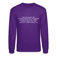 Long Sleeve Shirts ~ Crewneck Sweatshirt ~ Ask Me About My ADHD