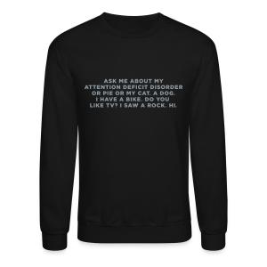 Ask Me about my ADHD  - Crewneck Sweatshirt