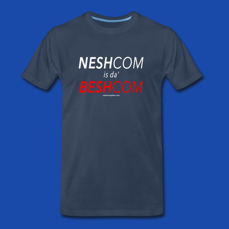 Nesh is Besh - Men's Premium T-Shirt