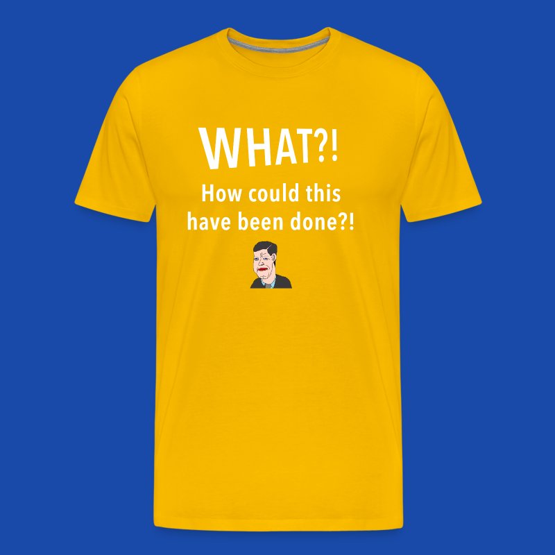 How could this have been done. - Men's Premium T-Shirt