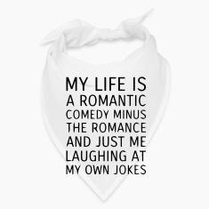 MY LIFE IS A ROMANTIC COMEDY MINUS THE ROMANCE Caps