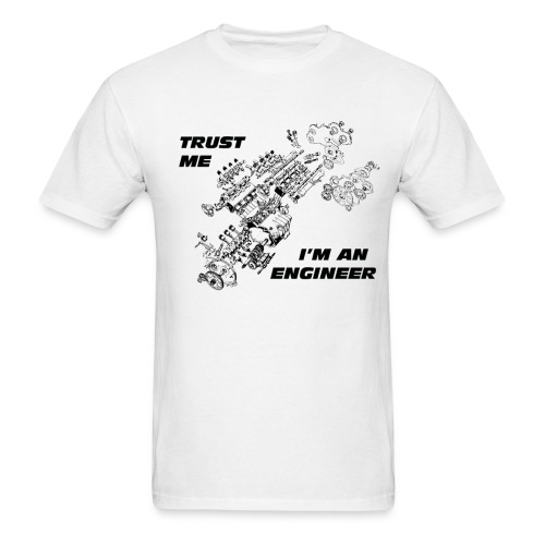 TRUST ME I'M AN ENGINEER 2 - Men's T-Shirt