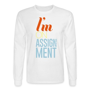I'm On Assignment - Men's Long Sleeve T-Shirt