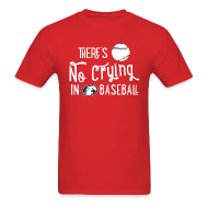 T-Shirts ~ Men's T-Shirt ~ There's No Crying in Baseball Men's