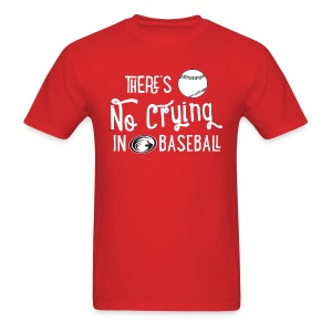 There's No Crying in Baseball Men's - Men's T-Shirt