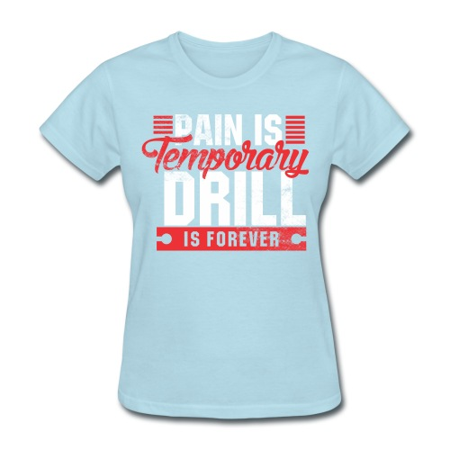 Drill is Forever - Women's T-Shirt