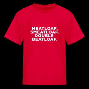 Meatloaf. Beatloaf. - Kids' T-Shirt
