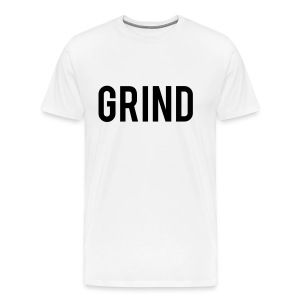 Grind White T-Shirt - Men's Premium T-Shirt