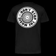 T-Shirts ~ Men's Premium T-Shirt ~ DON'T STOP THE MUSIC