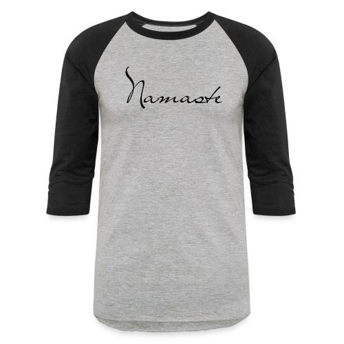 Namaste    - Baseball T-Shirt