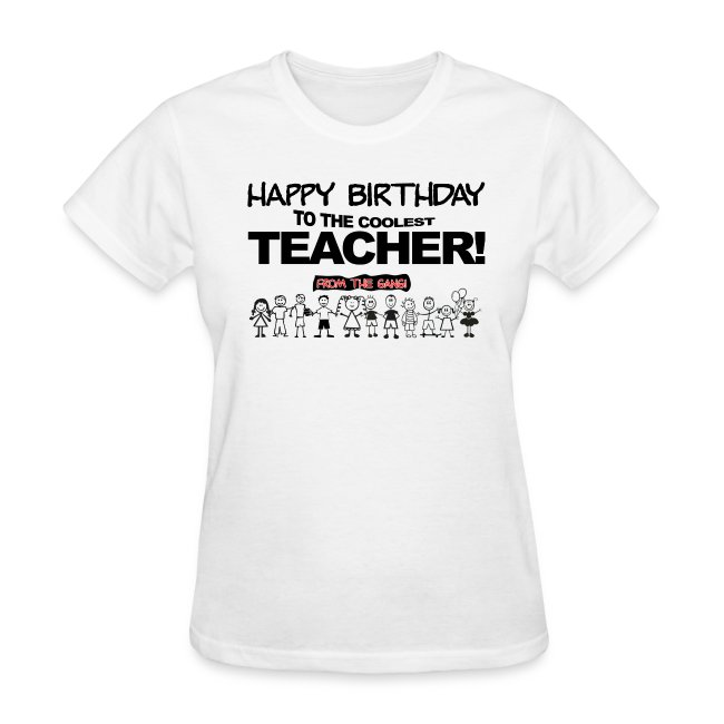 66917ab1 WEARIT T SHIRTS | TEACHERS BIRTHDAY! - Womens T-Shirt