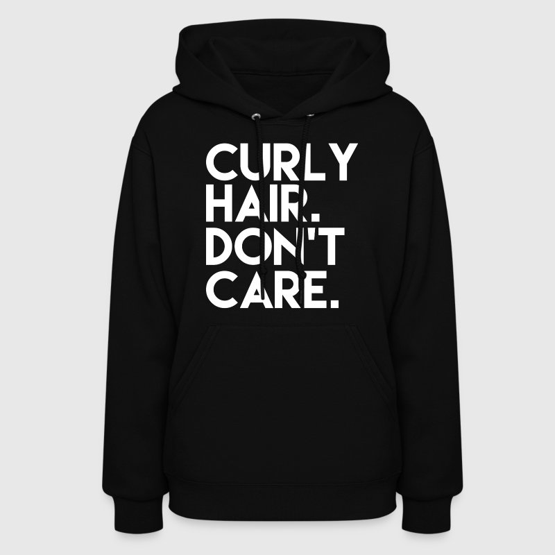 Curly Hair Don't Care funny - Women's Hoodie