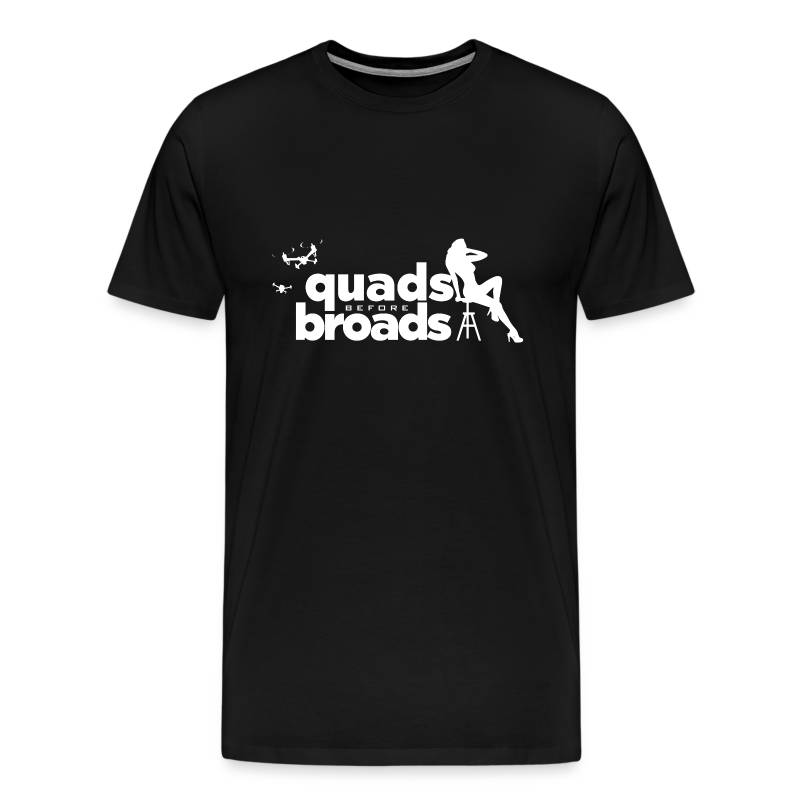 Quads Before Broads - Men's Premium T-Shirt