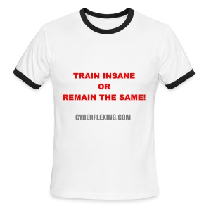 Train Insane - Men's T-Shirt - Men's Ringer T-Shirt