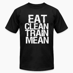 Eat Clean Train Mean funny healthy fitness