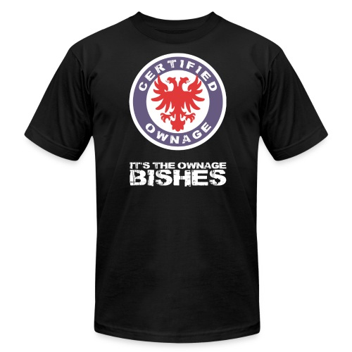 It's The Ownage Bishes - Certified Ownage Logo (MEN PREMIUM) - Men's Fine Jersey T-Shirt