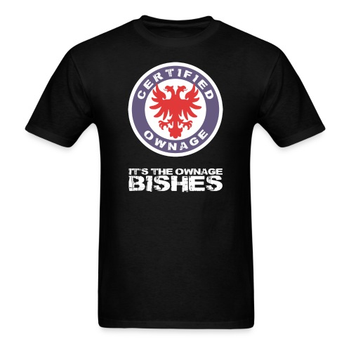 It's The Ownage Bishes - Certified Ownage Logo (MEN) - Men's T-Shirt