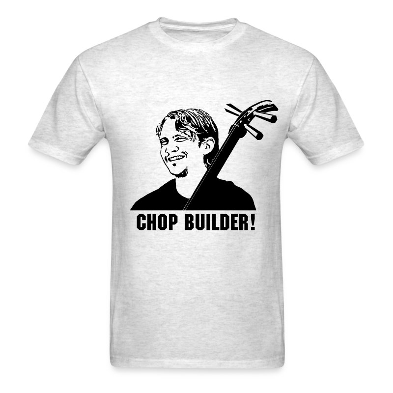 Chop Builder! - Men's T-Shirt