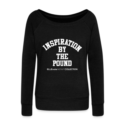 INSPIRATION BY THE POUND CURVED WIDE NECK - Women's Wideneck Sweatshirt
