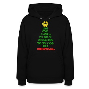 Only Speaking To My Dog This Christmas Hoodie - Women's Hoodie