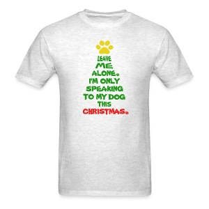 Only Speaking To My Dog This Christmas Shirt - Men's T-Shirt