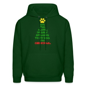 Only Speaking To My Dog This Christmas Hoodie - Men's Hoodie