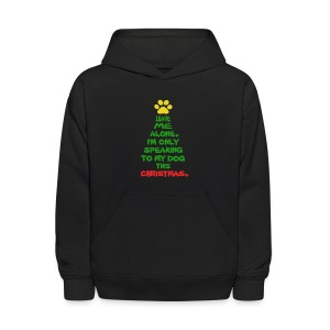 Only Speaking To My Dog This Christmas Hoodie - Kids' Hoodie