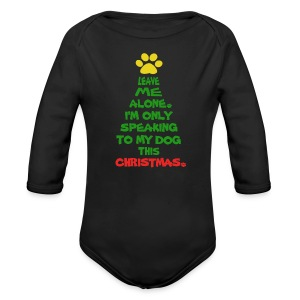 Only Speaking To My Dog This Christmas Shirt - Long Sleeve Baby Bodysuit