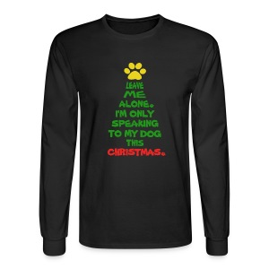 Only Speaking To My Dog This Christmas Shirt - Men's Long Sleeve T-Shirt