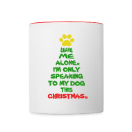 Mugs & Drinkware ~ Contrast Coffee Mug ~ Only Speaking To My Dog This Christmas Mug